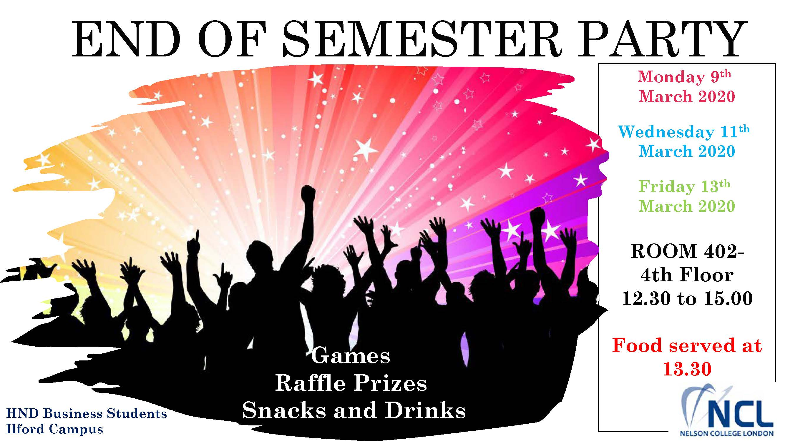End of semester party on 9th, 11th and 13th of March. 12:30 - 3pm
