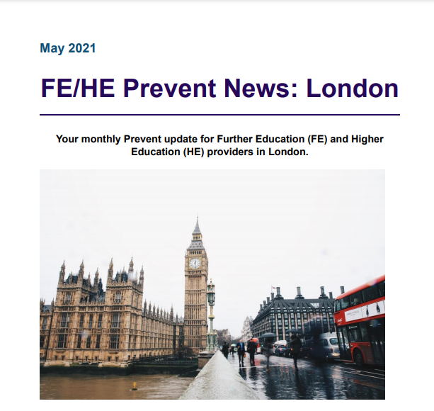 May 2021 - FE/HE Prevent News: London