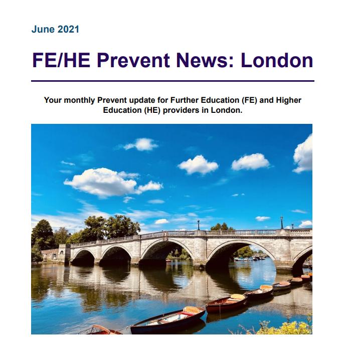 June 2021- FE/HE Prevent News: London