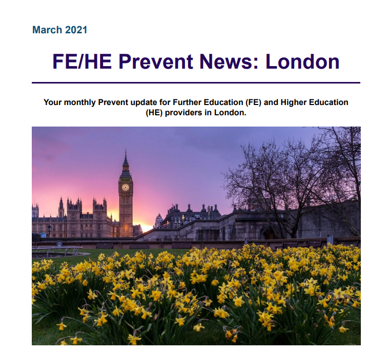 March 2021 - FE/HE Prevent News: London